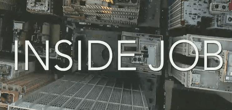 Inside Job (2010) / Charles Ferguson