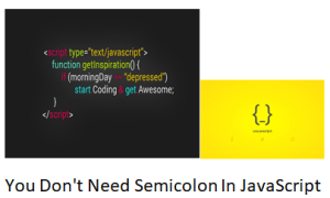 You Don't Need Semicolon In JavaScript
