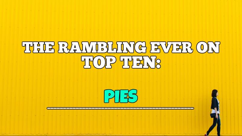 REO Top Ten: Pies