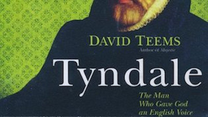 "500 Words or Less Reviews: ""Tyndale, The Man Who Gave God An English Voice"""