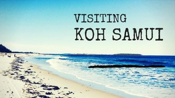 Visiting Koh Samui