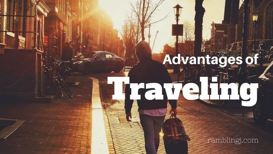 Advantages Of traveling