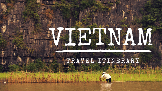 Vietnam Travel Itinerary: Guide to Vietnam