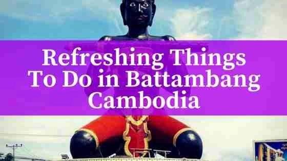 Refreshing Things To Do in Battambang Cambodia