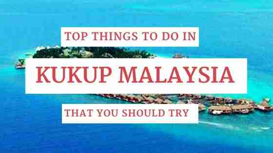 Top Things to Do in Kukup Malaysia That You Should Try