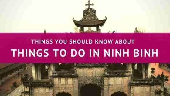 Things You Should Know About Things To Do In Ninh Binh