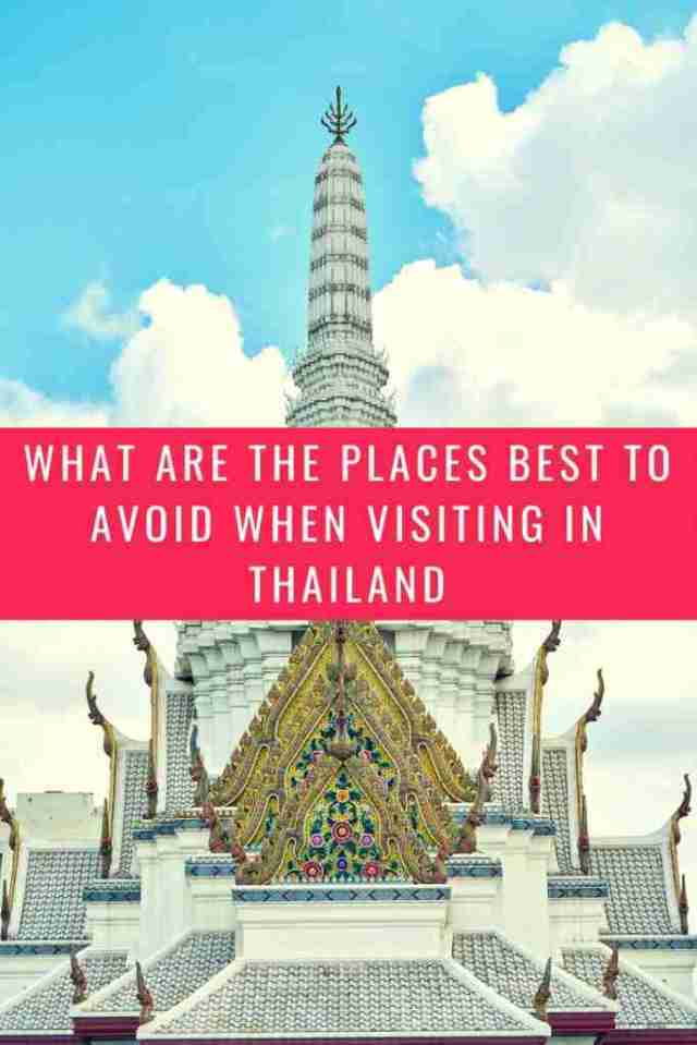 What Are the Places Best to Avoid When Visiting in Thailand