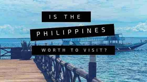 Is the Philippines worth to visit?