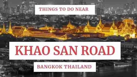 Things To Do Near Khao San Road Bangkok Thailand