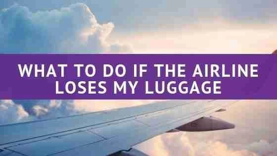 What To Do If The Airline Loses My Luggage