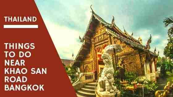 Things To Do Near Khao San Road Bangkok Thailand