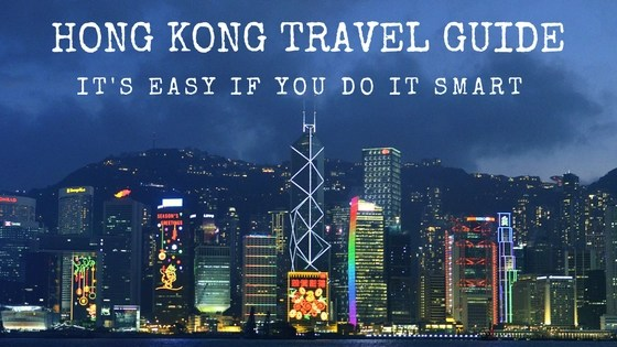 Hong Kong Travel Guide - It's Easy If You Do It Smart