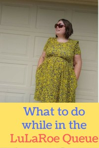 What to do while in the LuLaRoe Queue