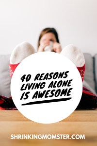 Living alone perks!