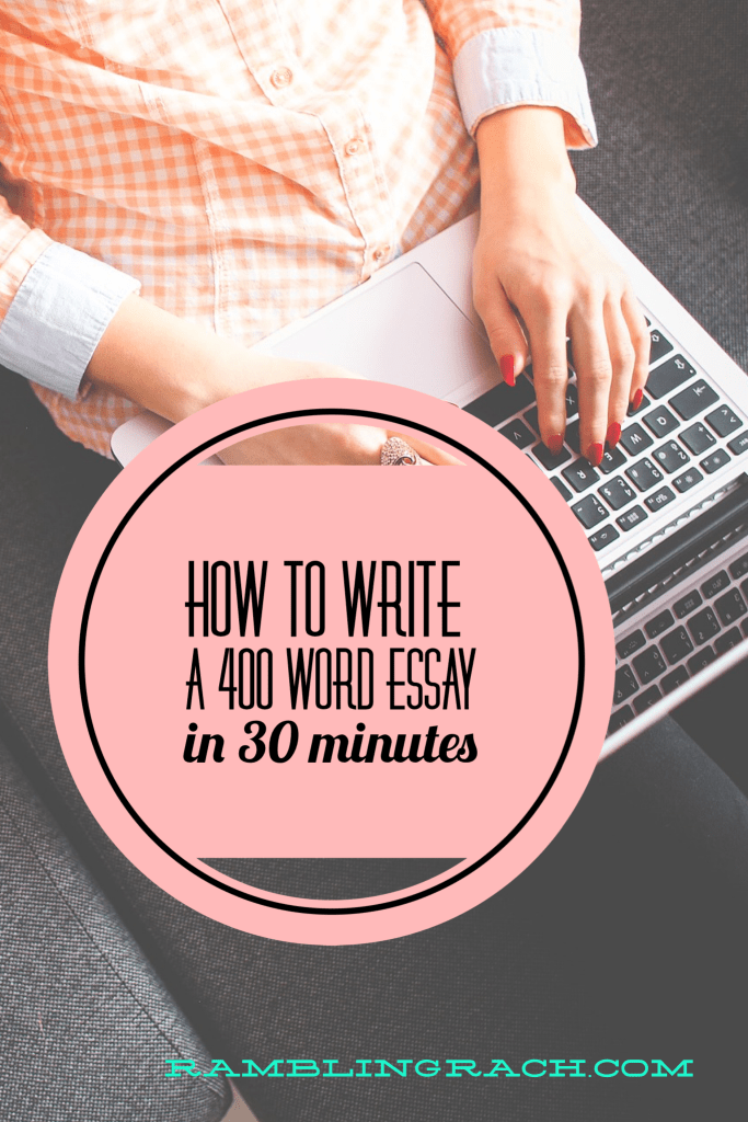 How to write an essay: 400 words in 30 minutes