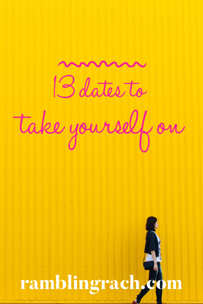 13 ways to date yourself