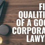 5 Qualities of a Good Corporate Lawyer