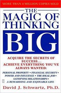 The Magic of Thinking Big redux