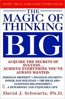 The Magic of Thinking Big redux