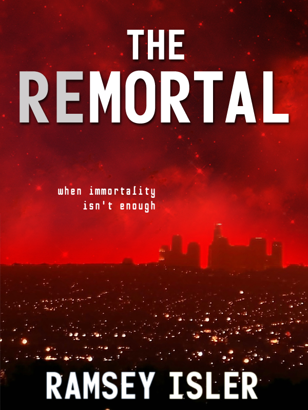 The Remortal: by Ramsey Isler