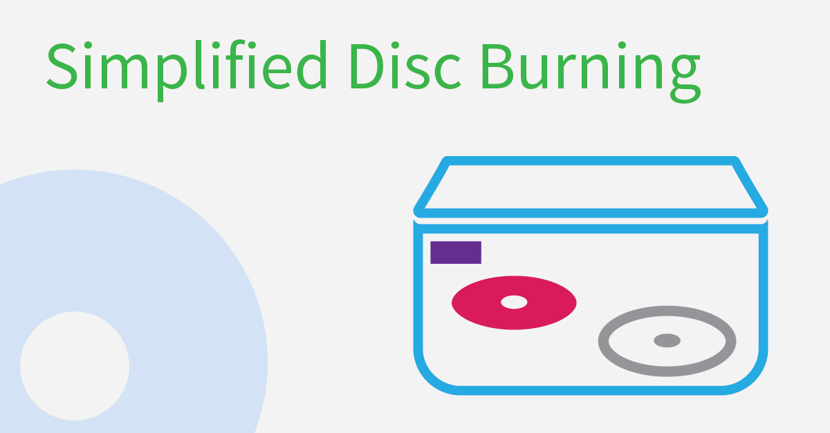 Simplified Disc Burning  A Cost Effective Solution For