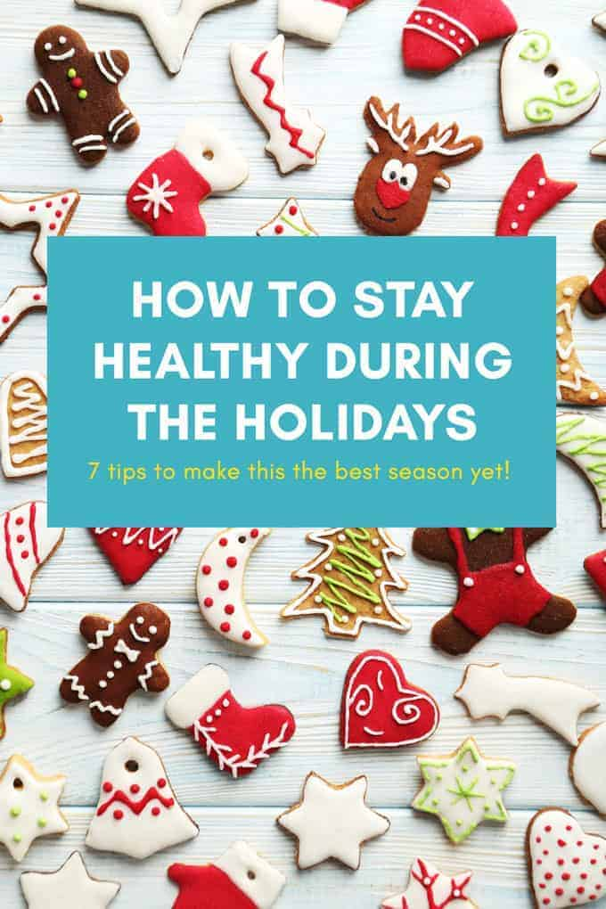 7 tips to stay healthy during Christmas and the holiday season. Nutrition tips, meal planning tips, wellness tips, and everything you need to know! Don't derail your weight loss and progress with your health! Have a healthy Christmas! #nutrition #healthychristmas #randaderkson
