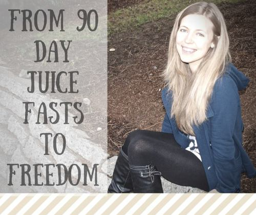 from 90 day juice fasts to freedom