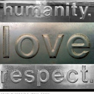 'humanity. love. respect.' photo (c) 2010, B.S. Wise - license: http://creativecommons.org/licenses/by/2.0/