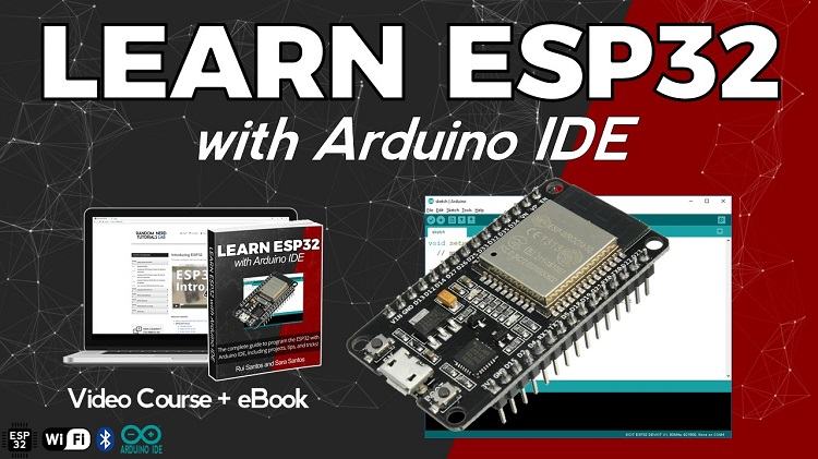 Learn ESP32 with Arduino IDE Course | Random Nerd Tutorials