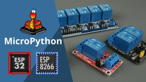 MicroPython Relay Module with ESP32 and ESP8266: Guide and Web Server