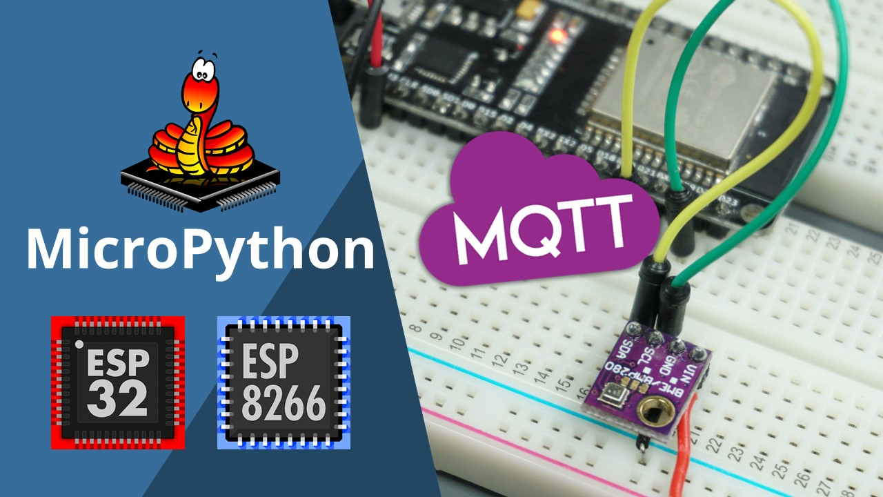 MicroPython MQTT Publish BME280 Sensor Readings Temperature Humidity Pressure with ESP32 ESP8266