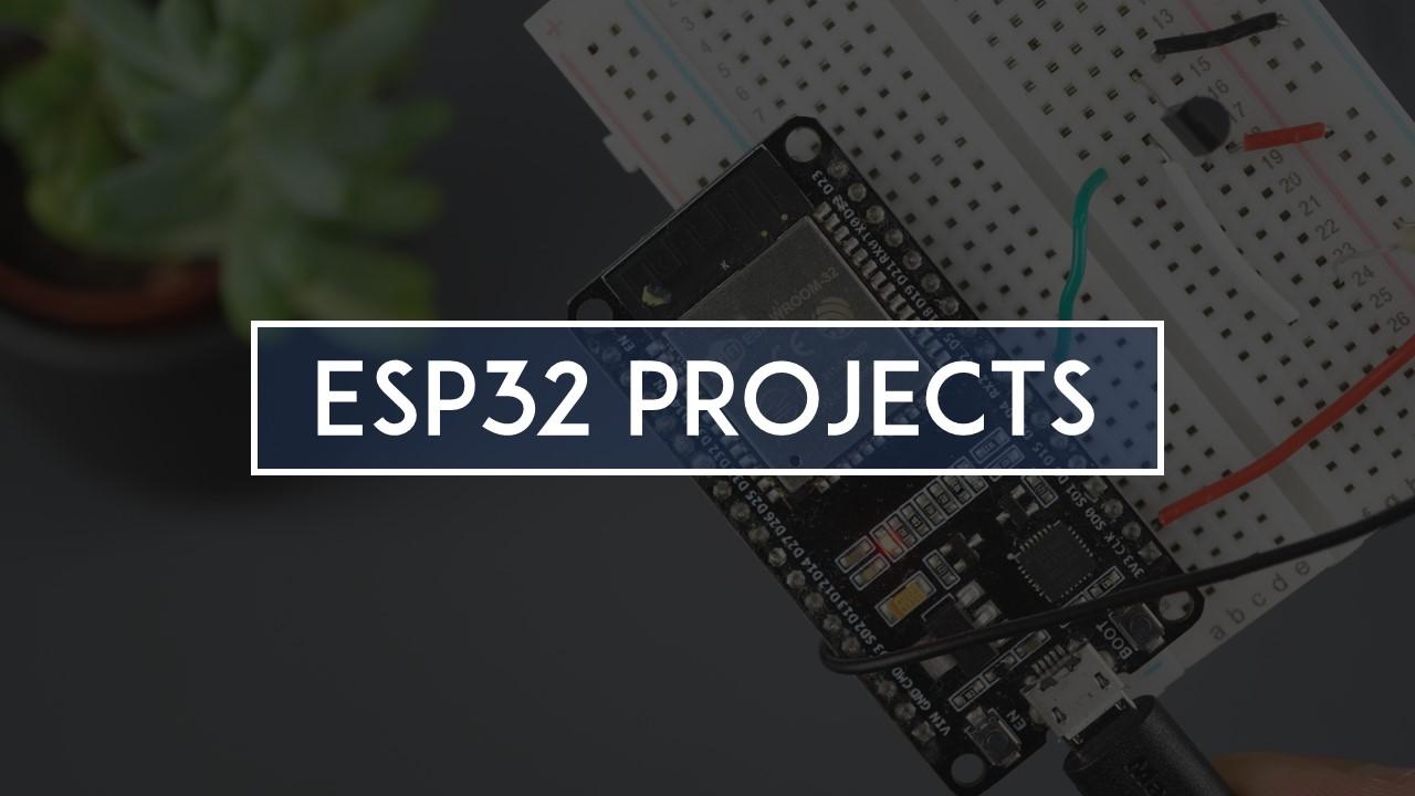 ESP32 Free Projects Tutorials Guides Schematics Code Instructions Random Nerd Tutorials