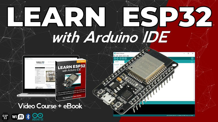 Learn ESP32 with Arduino IDE 2nd Edition Rui Santos and Sara Santos course