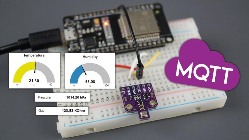 ESP32 MQTT Publish BME680 Temperature Humidity Pressure and Gas Readings Arduino IDE