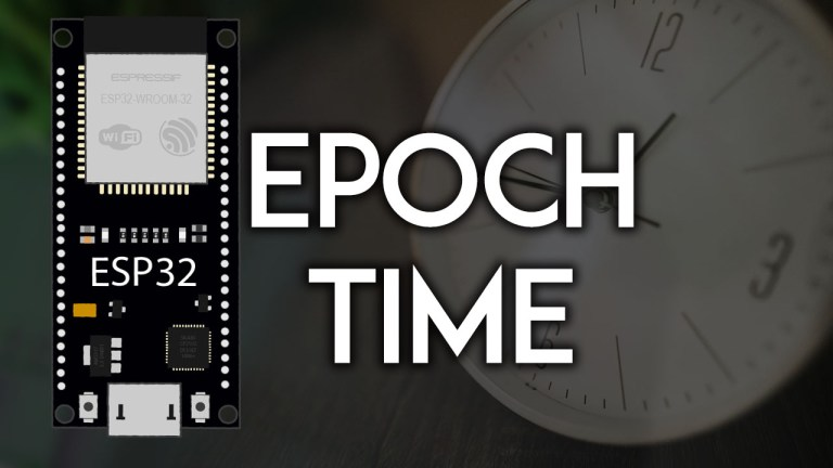 Get Epoch Unix Time with the ESP32 Arduino