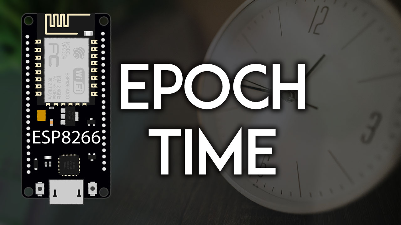 Get Epoch Unix Time with the ESP8266 NodeMCU Arduino