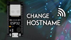 ESP32 Setting a Custom Hostname Arduino IDE
