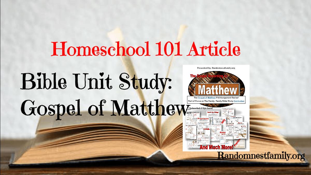 Bible Unit Study Gospel of Matthew feature image @randomnestfamily.org