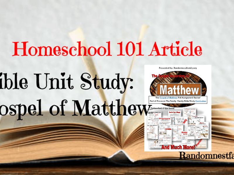 Bible Unit Study Gospel of Matthew feature image @randomnestfamily.org