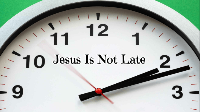 Jesus is not late clock @randomnestfamily.org