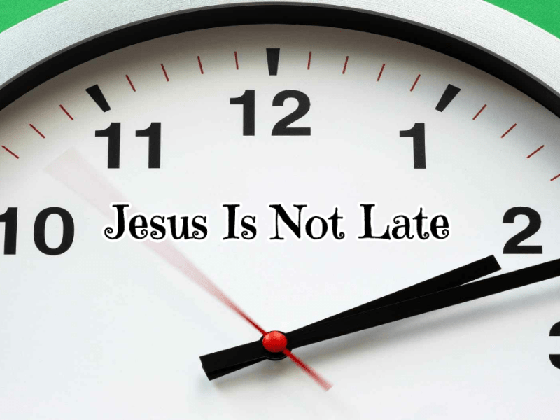 Jesus is not late clock @randomnestfamily.org