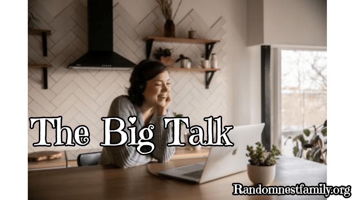 The Big Talk_Parent Encouragement @randomnestfamily.org