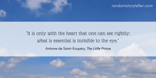 Quote from The Little Prince via randomstoryteller chamrickwriter with image of blue sky with white clouds