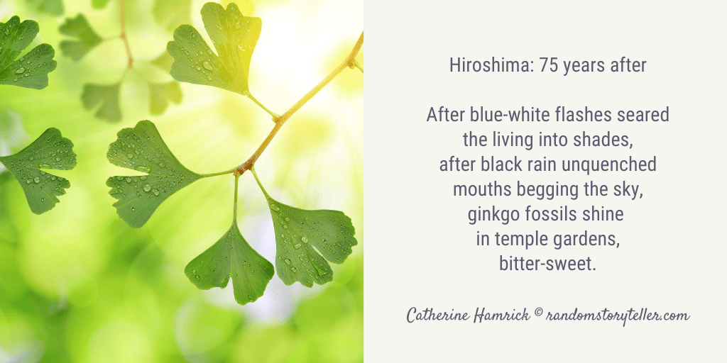 Hiroshima-75 years after -poem by chamrickwriter-randomstoryteller.com with image of gingko leaves in summer 1024x512px