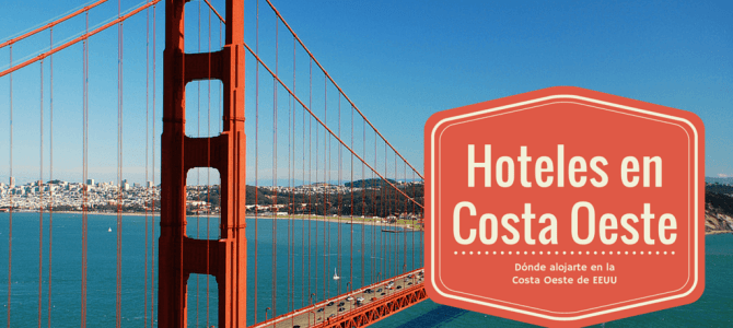Hoteles en los que alojarte en tu viaje a la costa oeste de EEUU