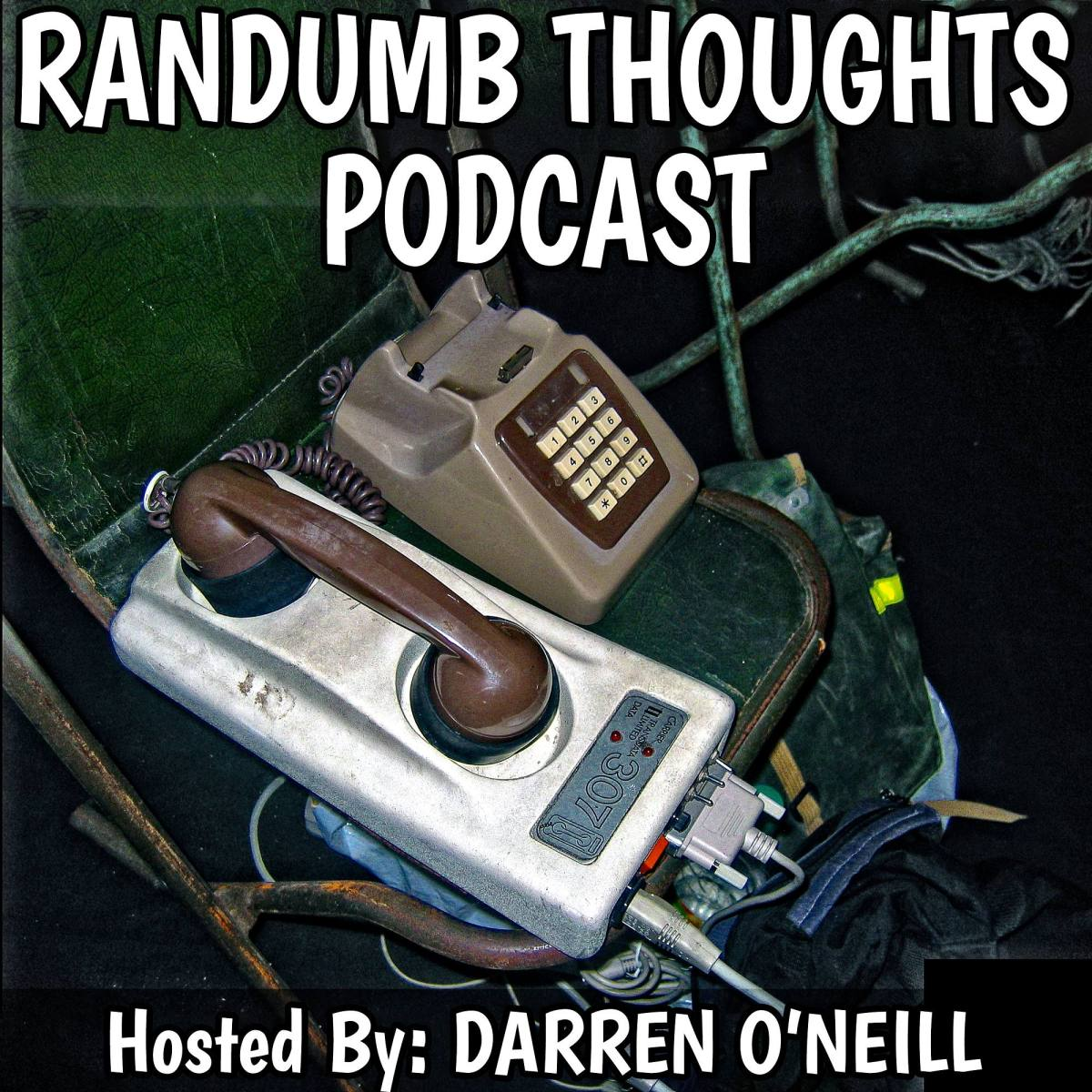 Randumb Thoughts Episode 11