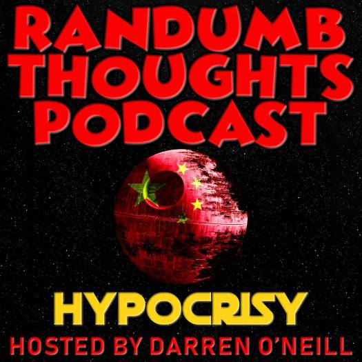 Randumb Thoughts Podcast - Episode #38 - Hypocrisy