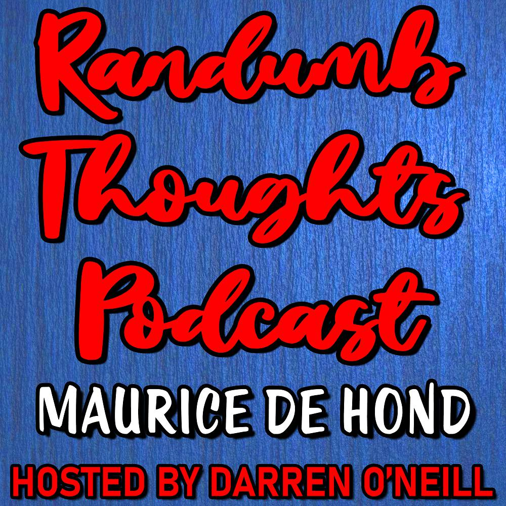 Randumb Thoughts Podcast - Episode #86 - Maurice de Hond