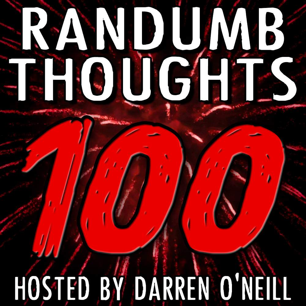 Randumb Thoughts Podcast - Episode #100 - The Century Mark