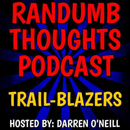 Randumb Thoughts Podcast #124 - Trail-Blazers